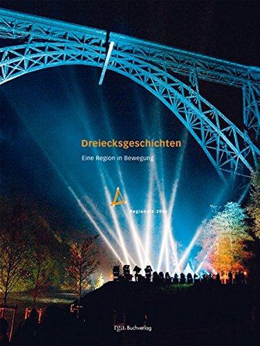 Presse und Publikationen Dreiecksgeschichten, Eine Region in Bewegung